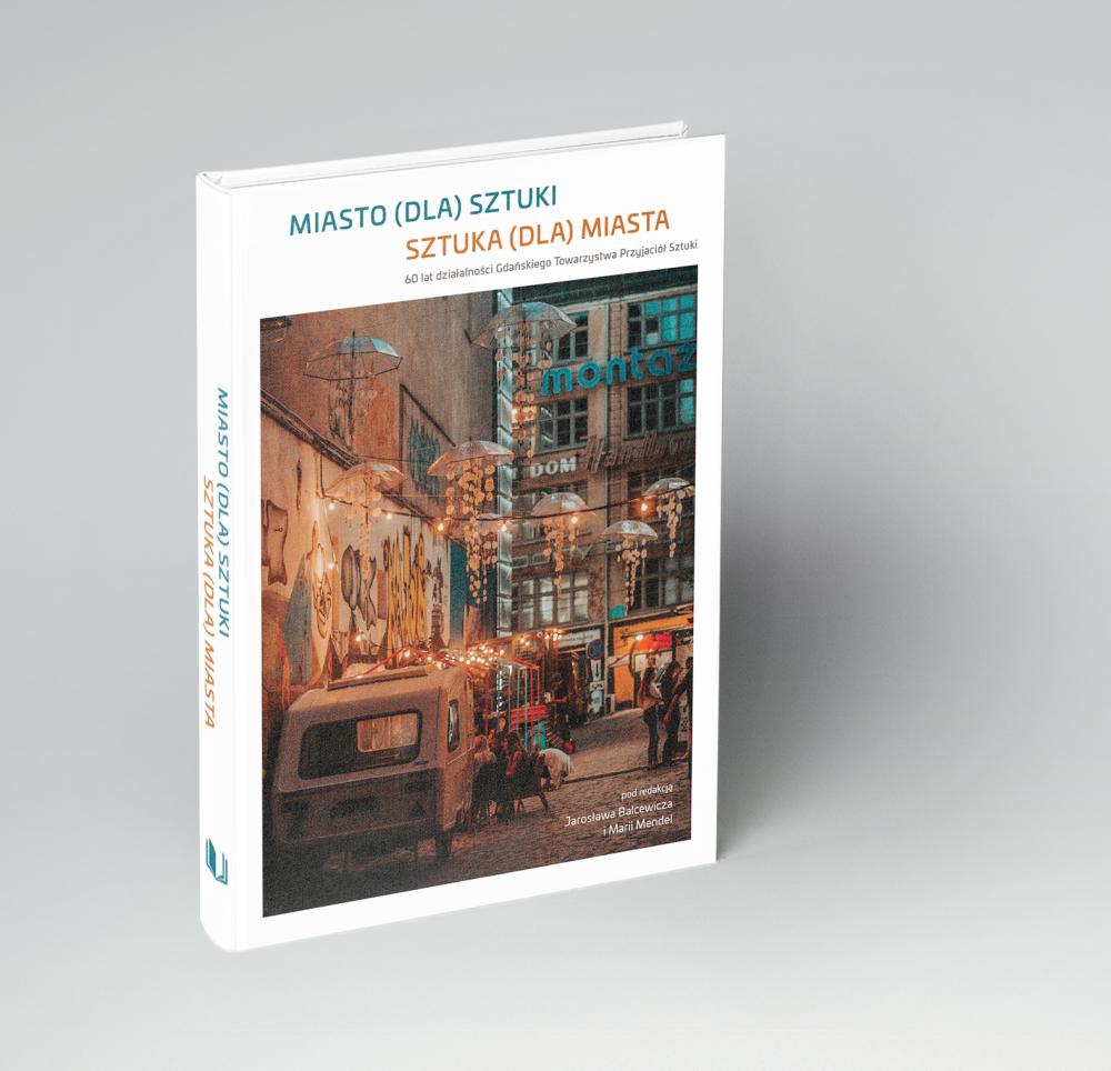 Miasto dla sztuki, sztuka dla miasta - okładka