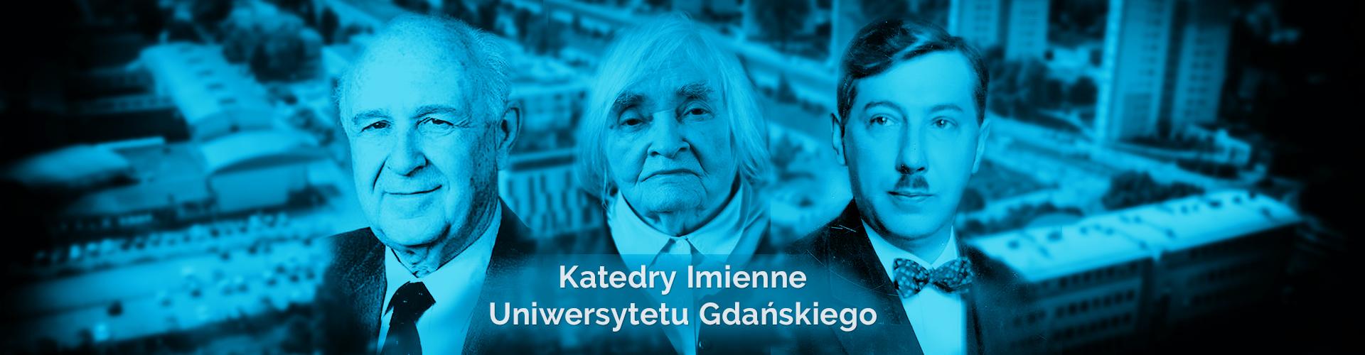 prof. Maria Janion, Eugeniusz Kwiatkowski i prof. Wacław Szybalski – to patroni Katedr Imiennych, które powołane zostaną na UG