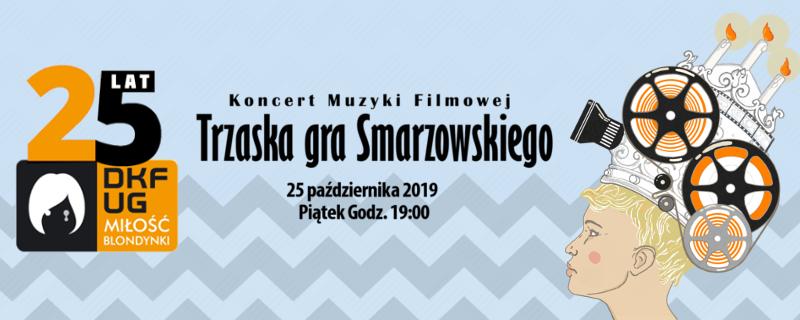 Koncert Muzyki Filmowej –  Trzaska gra Smarzowskiego