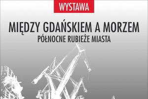 Między Gdańskiem a morzem